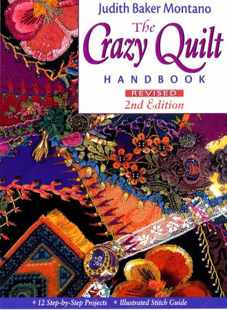 Crazy Quilt Handbook: Revised 2nd Edition by Judith Baker Montano