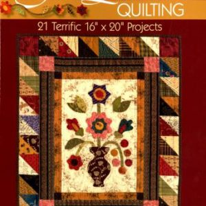 "Fat Quarter Quilting: 21 Terrific 16"" x 20"" Projects by Lori Smith"