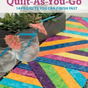 Learn to Quilt As You Go:14 Projects You Can Finish Fast by Gudrun Erla