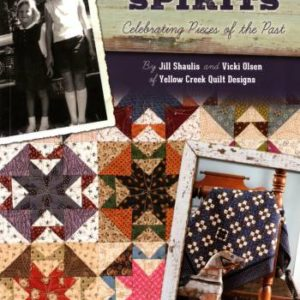 Kindred Spirits: Celebrating Pieces of the Past by Jill Shaulis and Vicki Olsen of Yellow Creek Quilt Designs