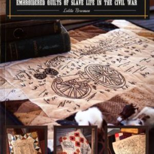 Freedom Gone: embroidered quilts of slave life in the Civil War by Lolita Newman