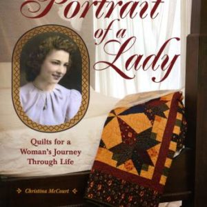 Portrait of A Lady: quilts for a woman's journey through life by Christina McCourt