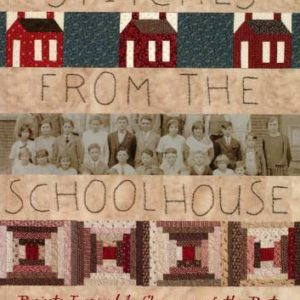 Stitches From the Schoolhouse: Projects Inspired by Classrooms of the Past by Renee Plains