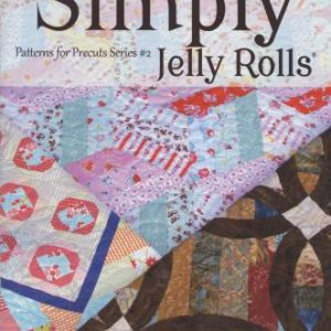Simply Jelly Rolls Pattern for Precut Series 2: From Moose on the Porch Quilts