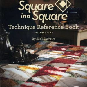 Square In A Square Reference Book Volume 1: Never cut or sew another triangle by Jodi Barrows