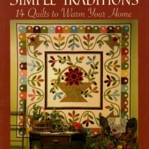 Simple Traditions: 14 Quilts to Warm Your Home by Kim Diehl