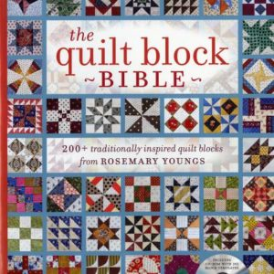 Quilt Block Bible: 200+ Traditionally Inspired Quilt Blocks from Rosemary Youngs